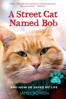 """A Street Cat Named Bob And How He Saved My Life, James Bowen. """" The Instant New York Times Bestseller!James is a street musician struggling to make ends meet.Bob is a stray cat looking for somewhere warm to sleep. When James and Bob meet, they forge a never-to-be-forgotten friendship that has been charming readers from Thailand to Turkey.A Street Cat Named Bob is an international sensation, landing on the bestseller list in England for 52 consecutive weeks and selling in 26 countries…"""