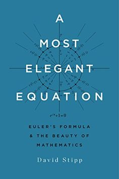 """Read """"A Most Elegant Equation Euler's Formula and the Beauty of Mathematics"""" by David Stipp available from Rakuten Kobo. An award-winning science writer introduces us to mathematics using the extraordinary equation that unites five of mathem. Best Books For Men, Good Books, Books To Read, Free Books, Book Club Books, Book Lists, Leonhard Euler, Cool Science Facts, Entrepreneur Books"""