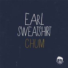 "Song Review: Earl Sweatshirt's ""Chum"""