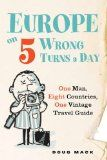 Europe on 5 Wrong Turns a Day: One Man, Eight Countries, One Vintage Travel Guide - http://www.learnjourney.com/travel-europe-discount-resources-books-guides-free-shipping/europe-on-5-wrong-turns-a-day-one-man-eight-countries-one-vintage-travel-guide/