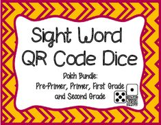 Make practicing sight words fun with QR Code Dice. Students will roll the die, scan the QR Code and record the word that appears on the recording sheet. Includes Dolch Pre-Primer Sight Words. Each die has 5 Dolch Sight Words. They are organized in the order of frequency for a total of  36 dice.