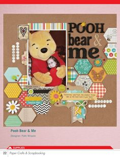 #papercraft #scrapbook #layout   Paper Crafts & Scrapbooking - February 2014 - Page 22- Pooh Bear & Me layout by Patti Milazzo