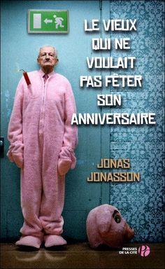 Chronique - Le vieux qui ne voulait pas fêter son anniversaire - Jonas Jonasson - https://monaventurelitteraire.wordpress.com/2014/11/04/le-vieux-qui-ne-voulait-pas-feter-son-anniversaire/