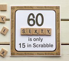 60 ist nur 15 in Scrabble. Handgemachte Geburtstagskarte, 60 ha solo 15 anni in Scrabble. Biglietto per il 60 ° compleanno fatto a mano, … 60th Birthday Ideas For Dad, 60th Birthday Presents, Happy 60th Birthday, Handmade Birthday Cards, Man Birthday, Special Birthday, Birthday Greetings, Birthday Wishes, 60 Birthday Quotes