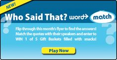 Aug Flyer Puzzle: Play our Who Said That Word Match for a chance to #WIN 1 of 5 Snack Gift Baskets