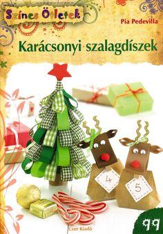 Marci fejlesztő és kreatív oldala: Színes ötletek- Karácsonyi szalagdíszek