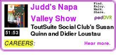 #CAREERS #PODCAST  Judd's Napa Valley Show    ToutSuite Social Club's Susan Quinn and Didier Loustau    LISTEN...  http://podDVR.COM/?c=84882bfb-8e39-940e-cacd-0a4b16ecff31