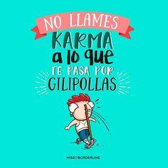 #38 No llames Karma a lo que te pasa por GILIPOLLAS.