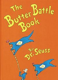 The Butter Battle Book is a rhyming story written by Dr. Seuss. It was published by Random House Books for Young Readers on January 12, 1984...