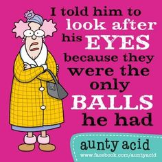 new aunty acid cartoon images - Bing Images Cute Quotes, Funny Quotes, Funny Memes, Awesome Quotes, Aunt Acid, Senior Humor, Acid Rock, You Funny, Funny Stuff