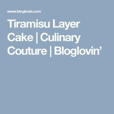 Tiramisu Layer Cake   Culinary Couture   Bloglovin'
