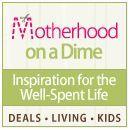 Blogger Spotlight on MotherHoodOnADime.com