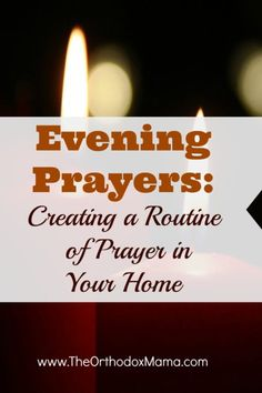 Do you struggle to find time for Evening Prayers? Practical tips for establishing a routine of Evening Prayers in the Orthodox family. Orthodox Prayers, Orthodox Christianity, Christian Wife, Christian Marriage, Christian Living, Prayer Corner, Learning To Pray, Evening Prayer, Prayers For Children