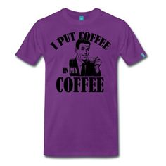 I put coffee in my coffee T-Shirt | Spreadshirt | ID: 15092680