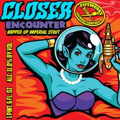 Pipeworks Brewing: The Closer Encounter: A hopped up imperial stout.