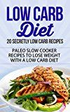 Free Kindle Book -   Low Carb Diet: 20 Secretly Low Carb Recipes - Paleo Slow Cooker Recipes to Lose Weight with a Low Carb Diet (low carb diet, low carb diet for beginners, ... low carb diet plan, low carb diet books) Check more at http://www.free-kindle-books-4u.com/cookbooks-food-winefree-low-carb-diet-20-secretly-low-carb-recipes-paleo-slow-cooker-recipes-to-lose-weight-with-a-low-carb-diet-low-carb-diet-low-carb-diet-for-beginners-low/