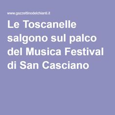 Le Toscanelle salgono sul palco del Musica Festival di San Casciano