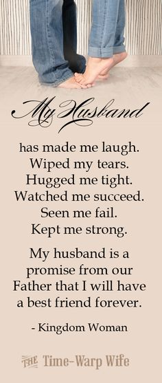 My husband is a promise from our Father that I will have a best friend forever.