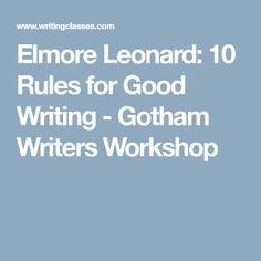 Elmore Leonard: 10 Rules for Good Writing - Gotham Writers Workshop