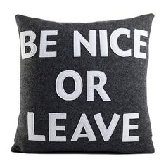 I pinned this Be Nice Pillow from the Our Fifth House event at Joss and Main!