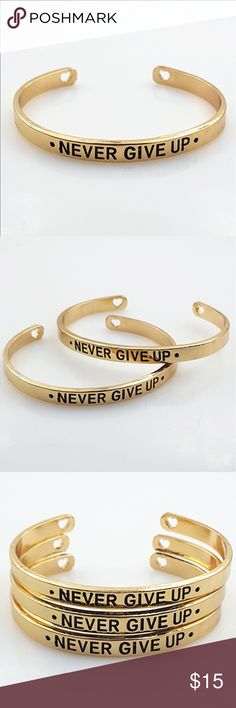 """Never Give Up Bangle """"Never give up"""" inspiration bangle 18k gold plated. Gorgeous reminder of who you are and to always do what you want with your life. One size fits all wrists. @kelsey488 Jewelry Bracelets"""