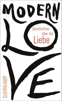 Modern Love: Geschichten über die Liebe (suhrkamp taschenbuch): Amazon.de: Susanne Gretter: Bücher