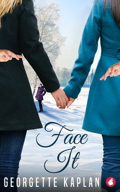 """""""Face It"""" by Georgette Kaplan / Ten years ago, Elizabeth Smile had one sizzling night with her roommate that left her craving more. Now her friend has reappeared with an odd request: Will Elizabeth play her fake girlfriend for a family Christmas in Ohio? The deal comes with a suspicious sister with her own agenda and the digging up of Elizabeth's old feelings. A twisty lesbian romance about getting more than we bargain for. (Feb 2018)"""