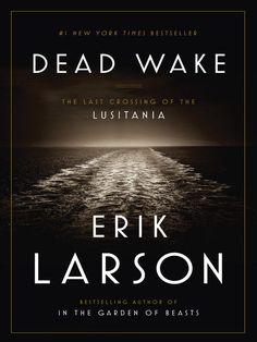 Dead Wake The Last Crossing of the Lusitania by Erik Larson  EBOOK
