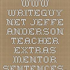 www.writeguy.net - Jeffe Anderson - teacher extras - mentor sentences, fanboy posters