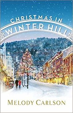 """Read """"Christmas in Winter Hill"""" by Melody Carlson available from Rakuten Kobo. Krista Galloway is not a fan of Christmas. After her rough childhood in multiple foster homes, the holiday season just b. Christmas Books, A Christmas Story, Amazon Christmas, Winter Christmas, Christmas Ideas, Merry Christmas, Got Books, Books To Read, Romantic Times"""