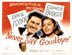 Never Say Goodbye, Errol Flynn, Eleanor Photograph