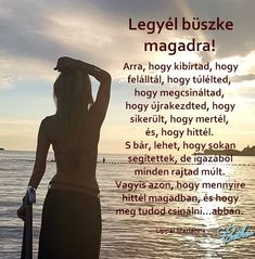 Légy büszke MAGADRA!...♡ Mind Gym, Motivational Quotes, Inspirational Quotes, Staying Positive, Motivation Inspiration, Breakup, Favorite Quotes, Gin, Poems
