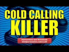 Cold Calling Killer - Make Millions On The Phone With Relentless Selling Skills Cold Calling Tips, Selling Skills, Make Millions, Mind Power, Relentless, Messages, Appointments, Phone, Youtube