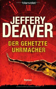 Der gehetzte Uhrmacher: Roman: Amazon.de: Jeffery Deaver, Thomas Haufschild: Bücher