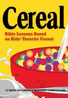 Cereal 12-Week Children's Ministry Curriculum.  Teach kids Bible lessons based on their favorite breakfast cereals.