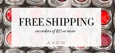 Get FREE SHIPPING on your $25 order with CODE: FS25 at my Avon eStore! #AvonRep