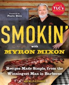 Smokin' with Myron Mixon: Backyard 'Cue Made Simple from the Winningest Man in Barbecue: Recipes Made Simple, from the Winningest Man in Barbecue: A Cookbook . Winningest Man in Barbecue (English Edition) Rub Recipes, Smoker Recipes, Barbecue Recipes, Grilling Recipes, Sauce Recipes, Wine Recipes, Grilling Tips, Meat Recipes, Catfish Recipes