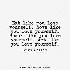 Eat like you love yourself.