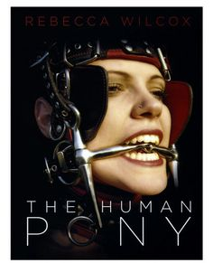 Giddyup! Pony play has never been hotter and todays kinksters have built an entire community around the beauty, power, and erotic appeal of ponyboys and ponygirls. The Human Pony by Rebecca Wilcox is a comprehensive guide for owners, trainers, and admirers of human ponies.
