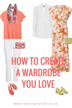Top tips for creating a wardrobe that works for you and that you truly love - always have something to wear.