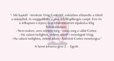 Szent Johanna Gimi I Don T Know, Quotes, Books, Quotations, Libros, Book, Book Illustrations, Quote, Shut Up Quotes