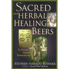 Booktopia has Sacred and Herbal Healing Beers, The Secrets of Ancient Fermentation by Stephen Harrod Buhner. Buy a discounted Paperback of Sacred and Herbal Healing Beers online from Australia's leading online bookstore. Healing Herbs, Natural Healing, Holistic Healing, Natural Skin, Date, Mountain Rose Herbs, Home Brewing Beer, Thing 1, Beer Recipes