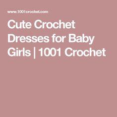Cute Crochet Dresses for Baby Girls | 1001 Crochet