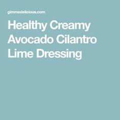 Healthy Creamy Avocado Cilantro Lime Dressing