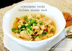 Vietnamese Style Chicken Noodle Soup Vietnamese Chicken Soup, Asian Soup, Vietnamese Noodle, Vietnamese Recipes, Cajun Chicken Pasta, Chicken Noodle Soup, Smoke Sausage And Potatoes, Indian Food Recipes, Ethnic Recipes