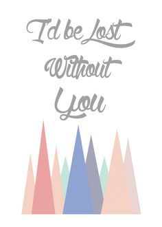 Free Printable: Lost Without You Print and Card | A Joyful Riot