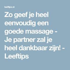 Zo geef je heel eenvoudig een goede massage - Je partner zal je heel dankbaar zijn! - Leeftips