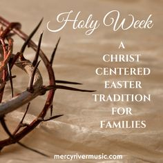 """""""Holy Week"""": Family Scripture verses + Video + Songs + Activity for Family Scripture Study Time each day; Palm Sunday through Easter Sunday Great way to keep Christ the center of our family's Easter celebration--"""