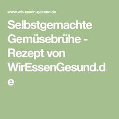 Selbstgemachte Gemüsebrühe - Rezept von WirEssenGesund.de
