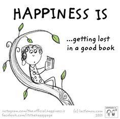✓ Happiness is... getting lost in a good book.